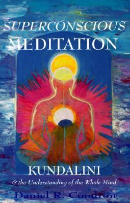 Superconscious Meditation Kundalini and the Understanding of the Whole Mind