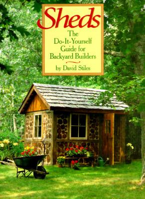Sheds: The Do-It-Yourself Guide for Backyard Builders - David Stiles - Paperback - 1st ed