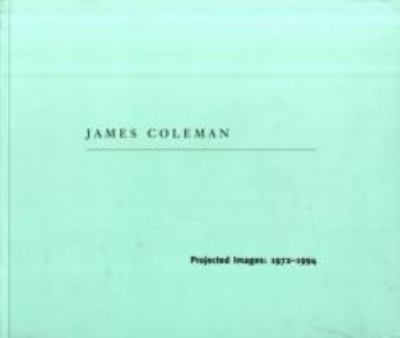 James Coleman Projected Images 1972-94