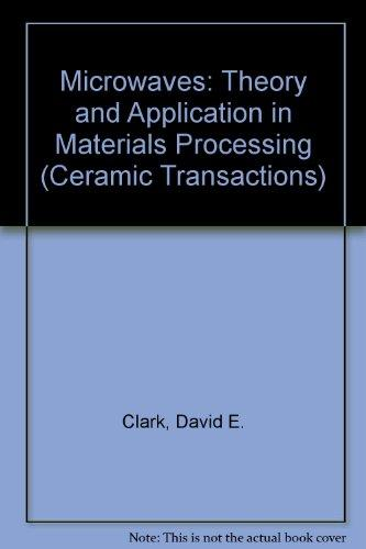 Microwaves: Theory and Application in Materials Processing (Ceramic Transactions)