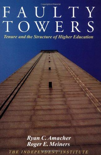 Faulty Towers: Tenure and the Structure of Higher Education