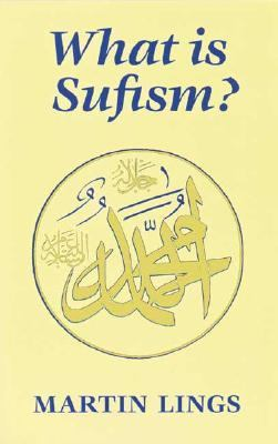 What is Sufism? (Islamic Texts Society)