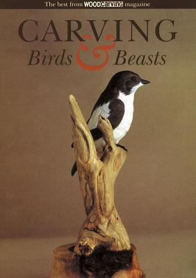 Carving Birds and Beasts The Best from Woodcarving Magazine