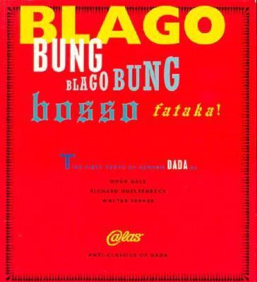Blago Bung, Blago Bung, Bosso Fatakal First Texts of German Dada