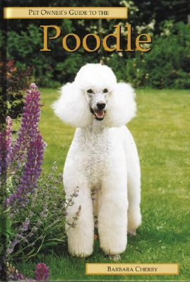 Pet Owner's Guide to the Poodle