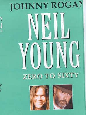 Neil Young: Zero to Sixty