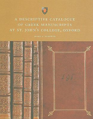 A Descriptive Catalogue of Greek Manuscripts at St John's College, Oxford