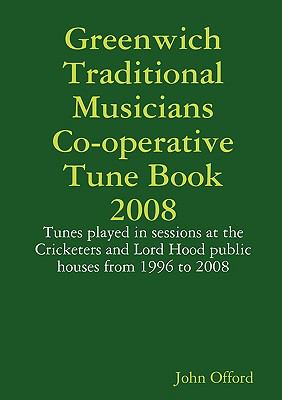 Greenwich Traditional Musicians Co-operative Tune Book 2008