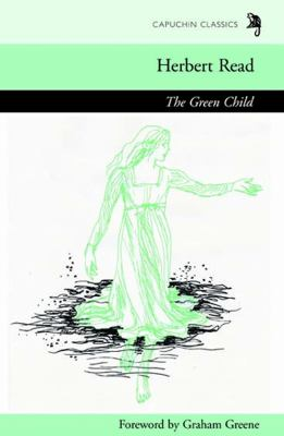 The Green Child (Capuchin Classics)
