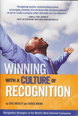 Winning with a Culture of Recognition : Recognition Strategies at the World's Most Admired Companies