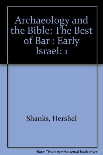 Archaeology and the Bible, Volume One: Early Israel: The Best of BAR (Biblical Archaeology Review)