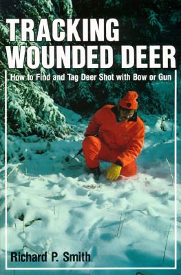 Tracking Wounded Deer How to Find and Tag Deer Shot With Bow or Gun