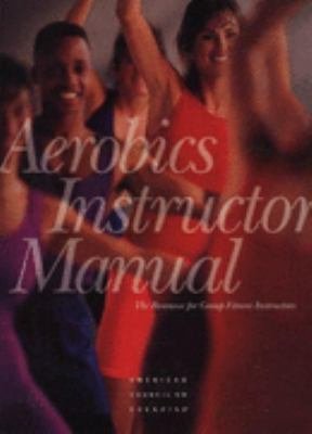 Aerobics Instructor Manual The Resource for Fitness Professionals