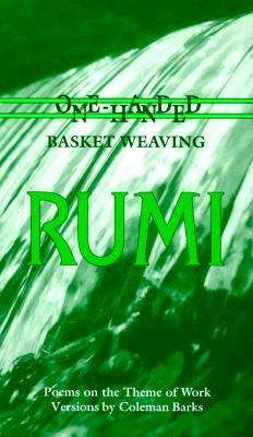 Rumi One-Handed Basket Weaving  Poems on the Theme of Work