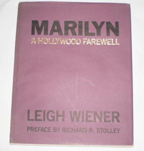 Marilyn: A Hollywood Farewell : The Death and Funeral of Marilyn Monroe