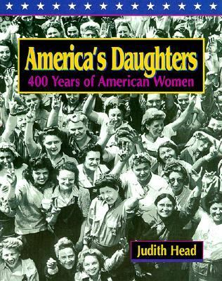 America's Daughters 400 Years of American Women