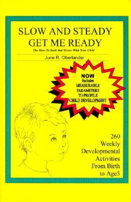 Slow and Steady Get Me Ready A Parents' Handbook for Children from Birth to Age 5
