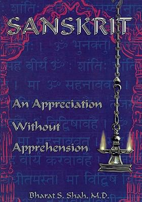 Sanskrit: An Appreciation without Apprehension