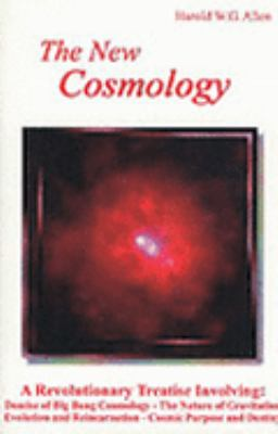 New Cosmology Demise of Big Bang Cosmology-The Nature of Gravitation-Evolution and Reincarnation-Cosmic Purpose and Destiny