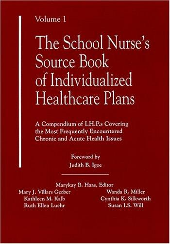 School Nurse's Source Book of Individualized Healthcare Plans, Volume 1: