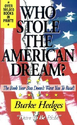 Who Stole the American Dream The Book Your Boss Doesn't Want You to Read