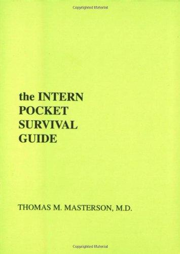 Intern Pocket Survival Guide (INTERN POCKET SURVIVAL GUIDE SERIES)