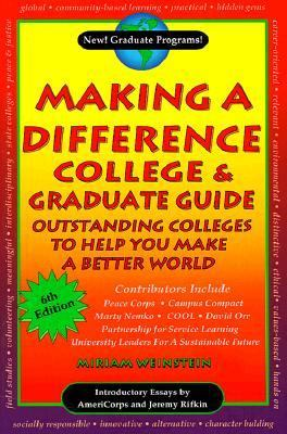Making a Difference College & Graduate Guide Outstanding Colleges to Help You Make a Better World