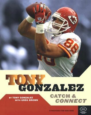 Tony Gonzalez Catch & Connect