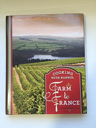 Cooking with Bonnie: Farm to France