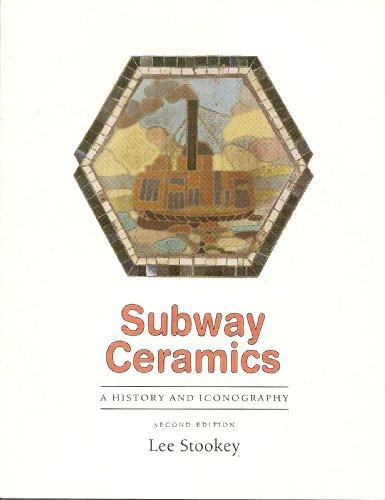 Subway Ceramics : A History and Iconography (Second Edition)
