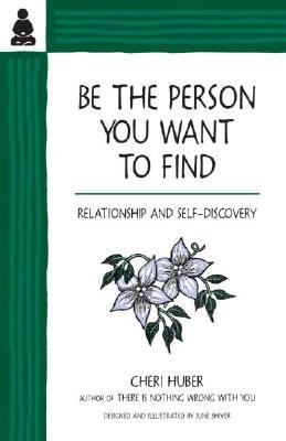 Be the Person You Want to Find Relationship and Self-Discovery