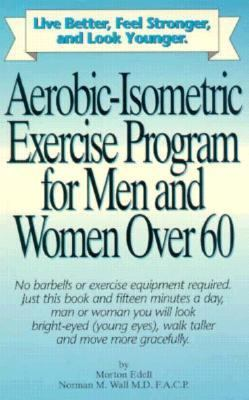 Aerobic-Isometric Exercise for Men and Women over 60