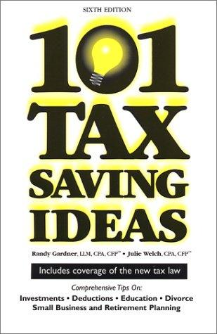 101 Tax Saving Ideas, Sixth Edition