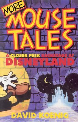 More Mouse Tales A Closer Peek Backstage at Disneyland