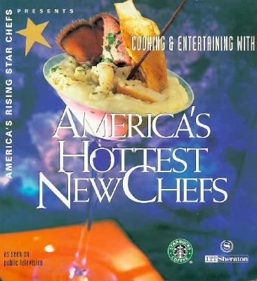 America's Rising Star Chefs Presents Cooking & Entertaining With America's Hottest New Chefs Coffee Pairings and Tips Decorating Tips