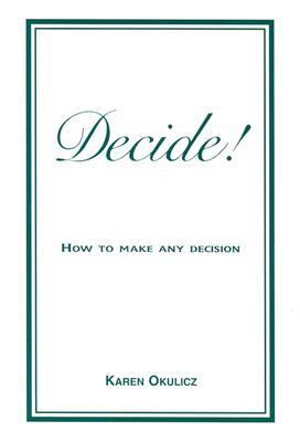 Decide! How to Make Any Dicision