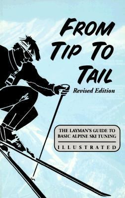 From Tip to Tail: The Layman's Guide to Basic Alpine Ski Tuning