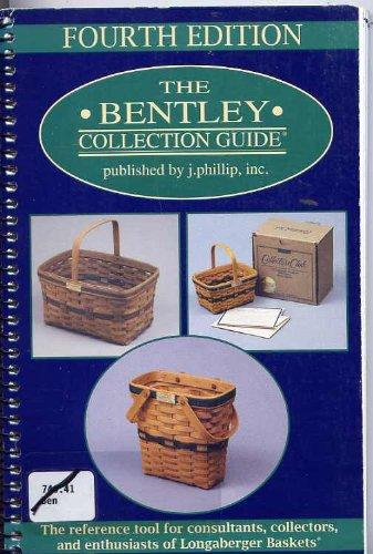 The Bentley Collection Guide: The Reference Tool for Consultants, Collectors, and Enthusiasts of Longaberger Baskets