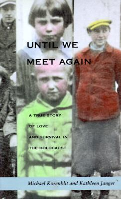 Until We Meet Again: A True Story of Love and Survival in the Holocaust - Michael Korenblit - Paperback