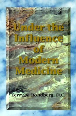 Under the Influence of Modern Medicine