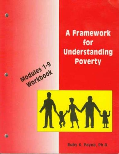 A Framework for Understanding Poverty: Modules 1-9 Workbook