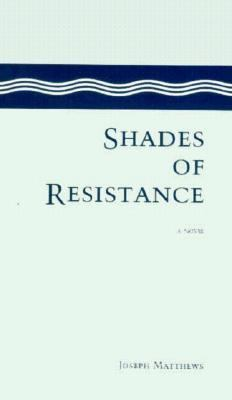 Shades of Resistance