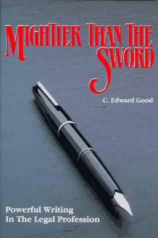 Mightier Than the Sword: Powerful Writing in the Legal Profession/Legal