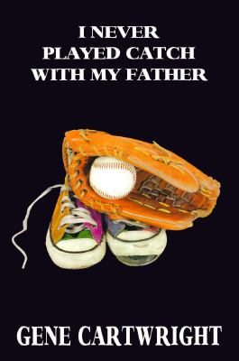 I Never Played Catch With My Father