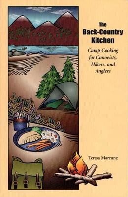 Back-Country Kitchen Camp Cooking for Canoeists, Hikers & Anglers