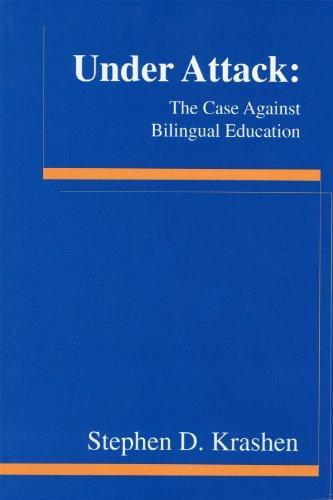 UNDER ATTACK/THE CASE AGAINST BILINGUAL EDUCATION