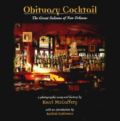 Obituary Cocktail: The Great Saloons of New Orleans - Kerri McCaffety - Hardcover