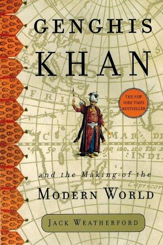 Genghis Kahn and the Making of the Modern World