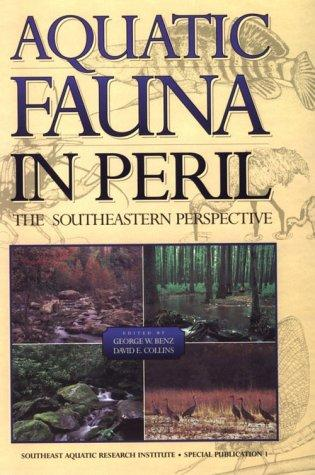 Aquatic Fauna in Peril: The Southeastern Prespective (Southeast Aquatic Research Institute Special Publication, 1)