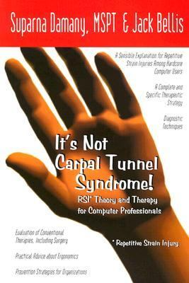 It's Not Carpal Tunnel Syndrome Rs1 Theory and Therapy for Computer Professionals